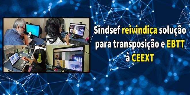 Sindsef reivindica solução para transposição e EBTT à nova presidência da CEEXT